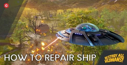 Destroy All Humans Remake: How To Repair Ship