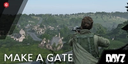 DayZ: How To Make A Gate So You Can Enter A Base