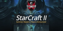 Announcing the StarCraft 2 Summer Masters I Player Lineup!
