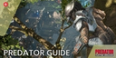 Predator Hunting Grounds: How to be the Predator in latest multiplayer shooter