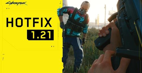 Cyberpunk 2077 Update 1.21 - All The Latest Patch Notes & Changes
