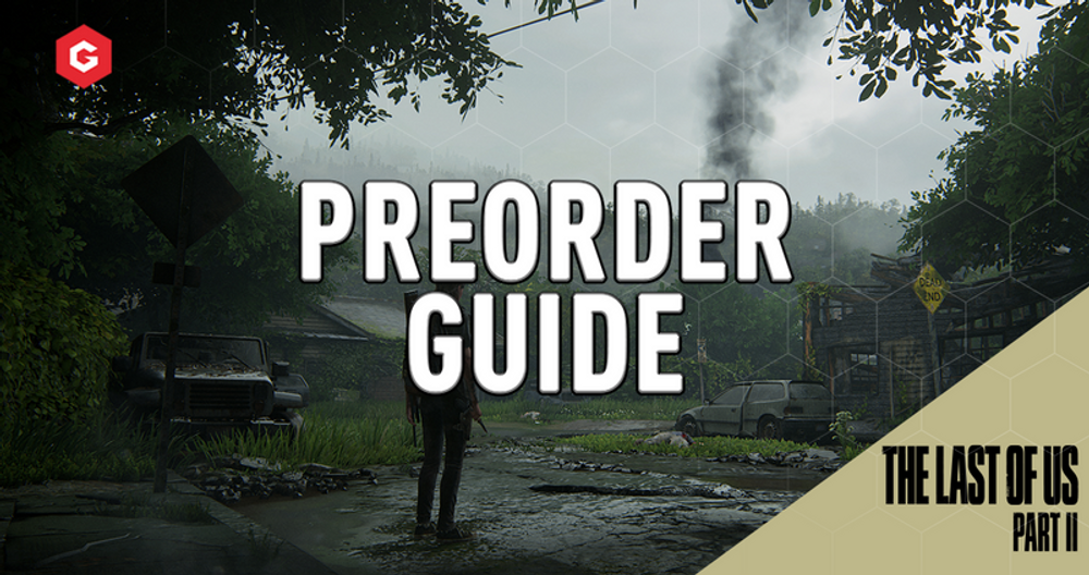 The Last Of Us Part 2 Preorder Guide: Best prices and preorder bonuses for Naughty Dog's next blockbuster