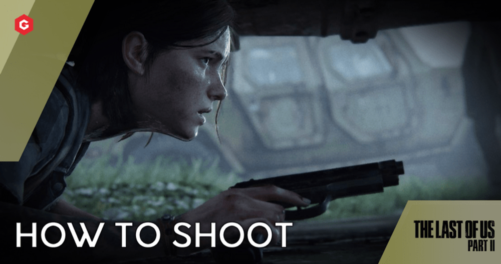 The Last of Us 2: How to shoot