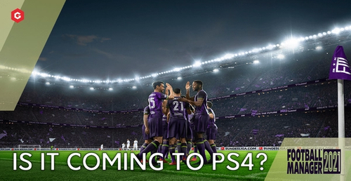 Is Football Manager 2021 Coming To PS4?