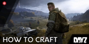DayZ: How To Craft
