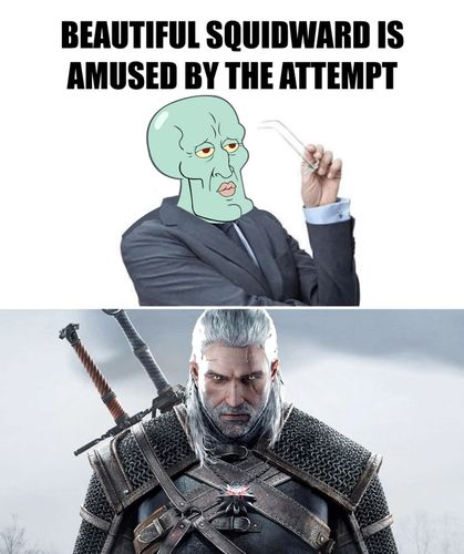 The meme Beautiful Squidward from Spongebob is on top fo the original Geralt of Rivia from The Witcher 3.