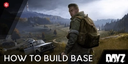 DayZ: How to build a base