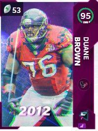 Duane Brown flashbacks Madden ultimate team 95 OVR card
