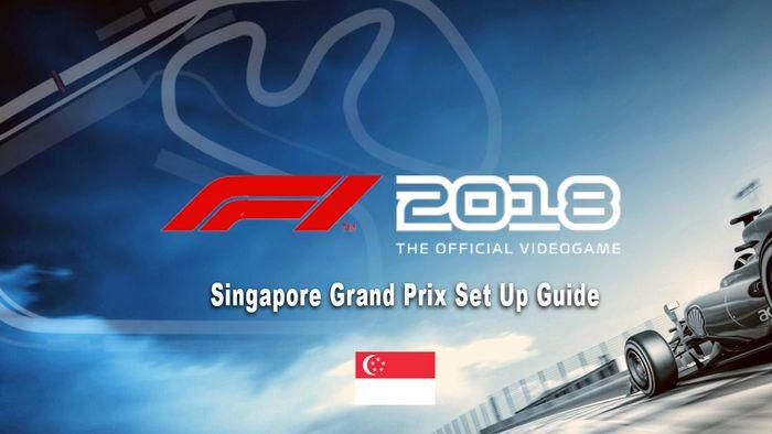 F1 2018 Game Singapore Grand Prix Setup Guide