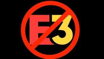 E3 2020 Cancelled Plans