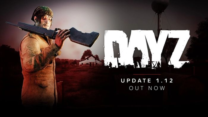 DayZ Update Patch Notes 1.12 Announcement